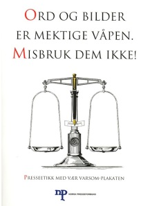 "This is a picture of the ""vær værsom-plakaten"". It displays the words ""ord og bilder er mektige våpen: Misbruk dem ikke!"""